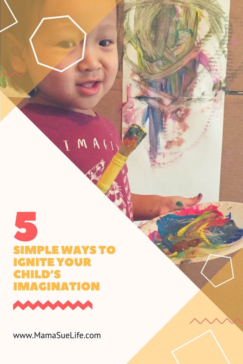 5 simple ways to ignite your child's imagination
